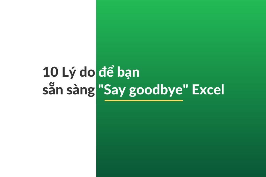 10-ly-do-khong-nen-su-dung-excel